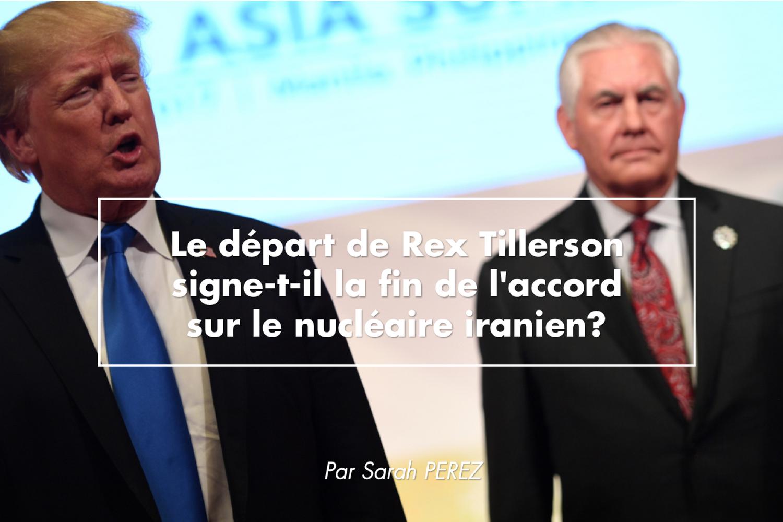 Le départ de Rex Tillerson signe-t-il la fin de l'accord sur le nucléaire iranien?